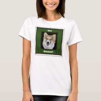 Got Greens? T-Shirt