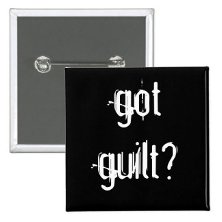 Got Guilt? Pin