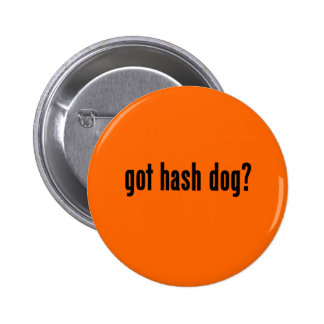 got hash dog? button