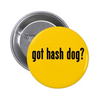 got hash dog? pinback button