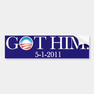 Got Him. Osama Bin Laden deceased. 5-5-11. Bumper Car Bumper Sticker
