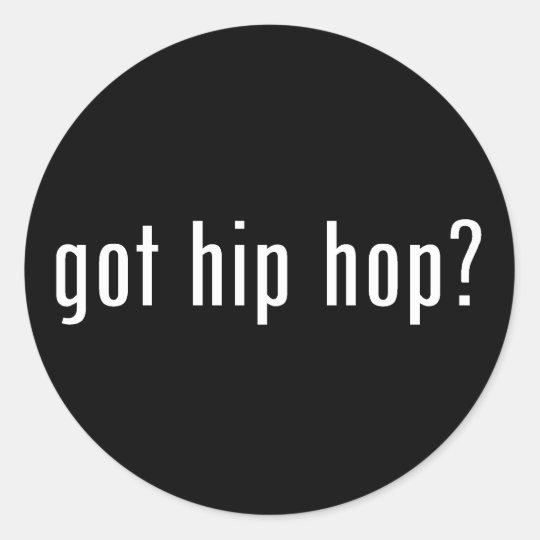 got hip hop? classic round sticker