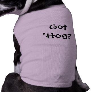 Got 'Hog? Pet Tshirt