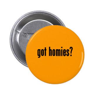 got homies? 2 inch round button