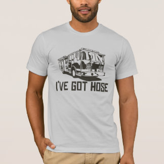 Got Hose? T-Shirt
