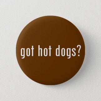 got hot dogs? button