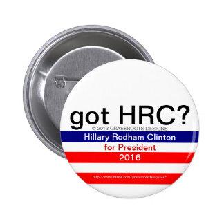 got HRC? Hillary Rodham Clinton 2016 #2 Pinback Button