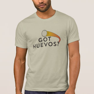 Got Huevos? T-Shirt
