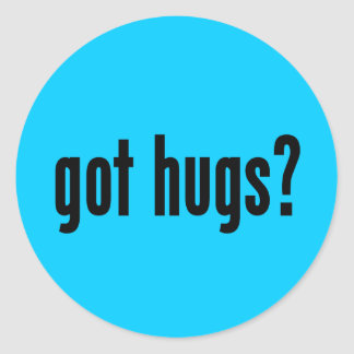 got hugs? classic round sticker
