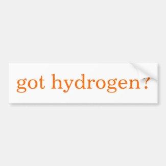 got hydrogen? bumper stickers