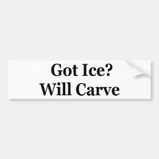 Got Ice? Will Carve Bumper Sticker