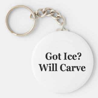 Got Ice? Will Carve Basic Round Button Keychain