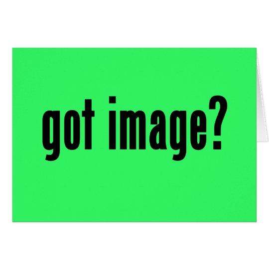 got image? card