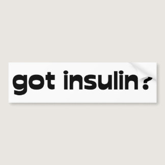 got insulin bumper sticker