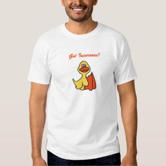 Got Insurance? duck shirt