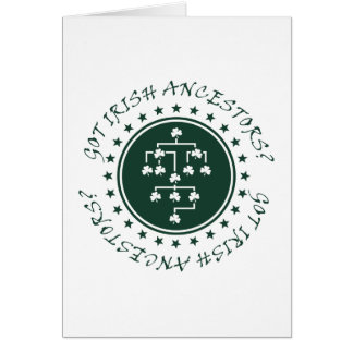 Got Irish Ancestors? Greeting Cards