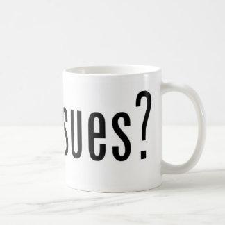 got issues? classic white coffee mug