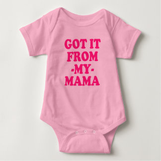 Got it from my Mama funny baby girl shirt Pink