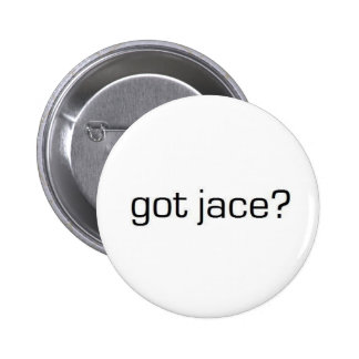 Got Jace? Pinback Buttons