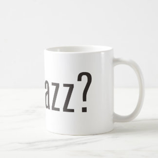 got jazz? mugs