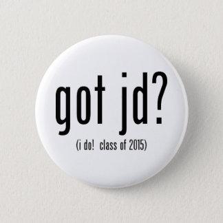 got jd? (i do! class of 2015) pinback button