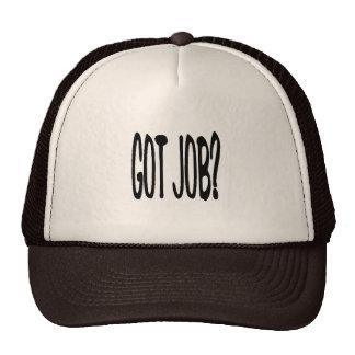 Got Job? Hat