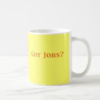 Got Jobs Gifts Coffee Mug