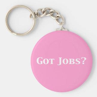Got Jobs Gifts Keychain