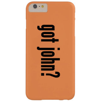 got john? barely there iPhone 6 plus case