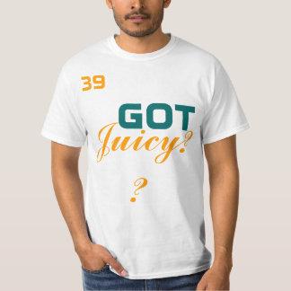 Got Juicy? Tshirt