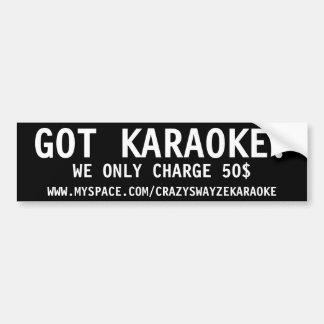 GOT KARAOKE?, WE ONLY CHARGE 50$, WWW.MYSPACE.C... BUMPER STICKER