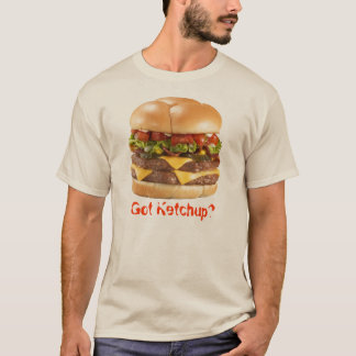 Got Ketchup? T-Shirt