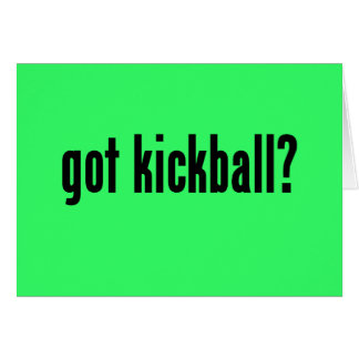 got kickball? greeting card