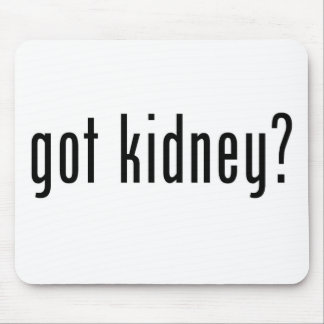 Got Kidney? Mouse Pad