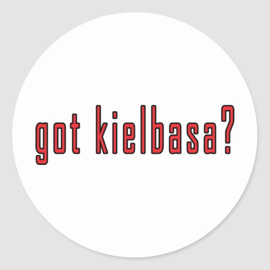 got kielbasa? classic round sticker