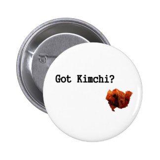 Got Kimchi? Pinback Button