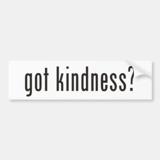 got kindness? car bumper sticker
