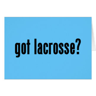 got lacrosse? greeting cards