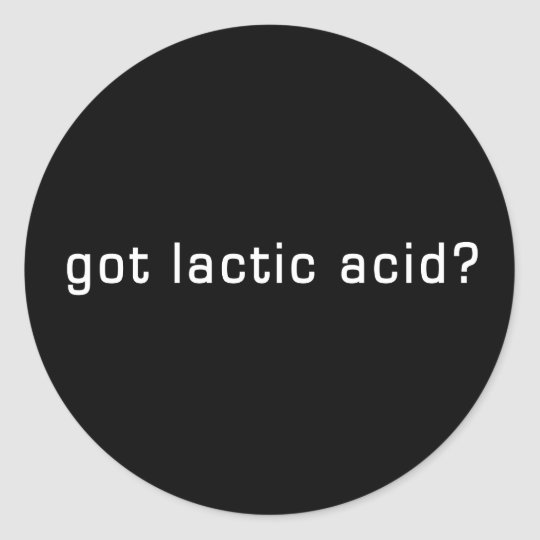 Got Lactic Acid? Funny Running Design Classic Round Sticker
