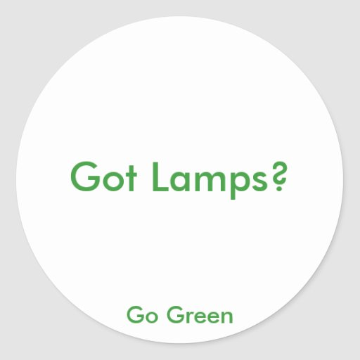 Got Lamps?, Go Green Sticker