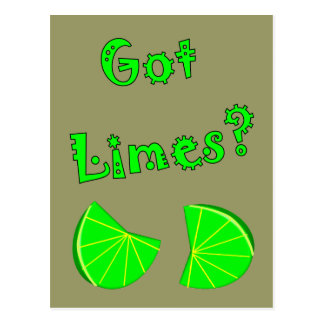 Got Limes?  Lime Lovers T-Shirts & Gifts Postcard