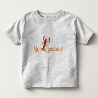 """Got Lobstah"" Funny Boston or Maine Accent TS36B Toddler T-shirt"