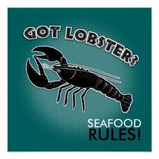 Got lobster? SEAFOOD RULES! - Poster