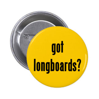 got longboards? 2 inch round button