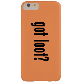 got loot? barely there iPhone 6 plus case