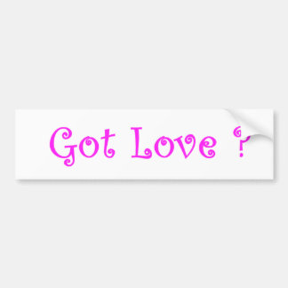 Got Love?-bumper sticker