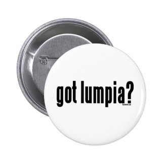 Got Lumpia? Pinback Button