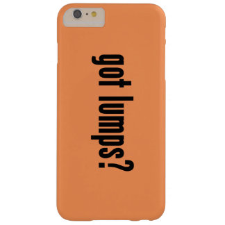 got lumps? barely there iPhone 6 plus case