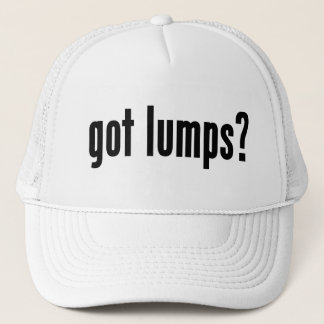 got lumps? trucker hat