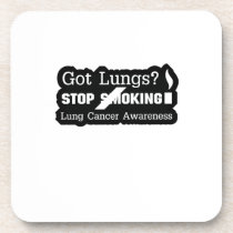 Got Lungs? Stop Smoking Lung Cancer Awareness Beverage Coaster
